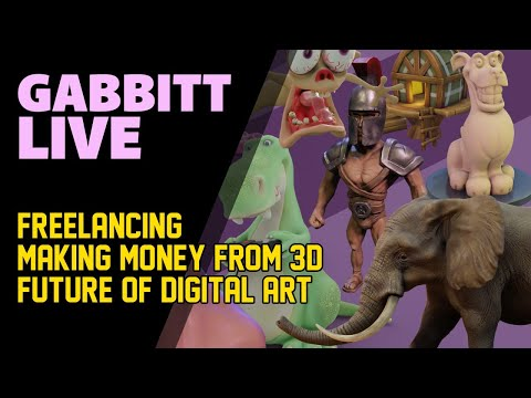 Gabbitt Live - Future Of Digital Art, Making Money In The Industry, Freelancing...