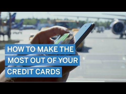 How To Make The Most Out Of Your Credit Cards