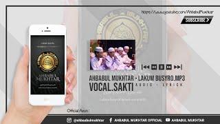 LAKUM BUSYRO | VOC.SAKTI | AHBABUL MUKHTAR