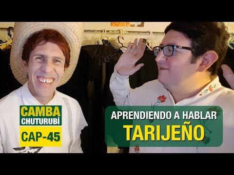 Camba Chuturubí | CAP 45 | UN CAMBA APRENDIENDO TARIJEÑO