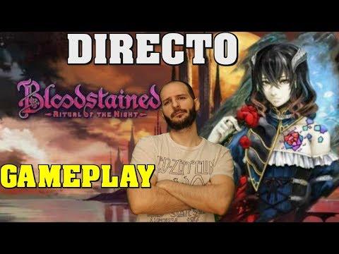 ¡Directo de Bloodstained con Sasel y Gameplay! - saselandia - español - castlevania - pc - ps4