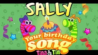 Tina&Tin Happy Birthday SALLY🥁 👧 🧒 (Personalized Songs For Kids) 😍 😘 😉