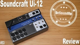 #53 - Soundcraft Ui-12 First Look �� WATCH THE UPDATE!