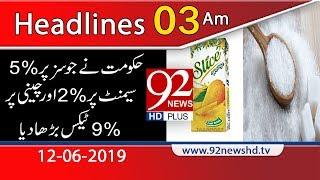 Download News Headlines | 3:00 AM | 12 June 2019 | 92NewsHD Mp3 and Videos