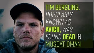 Tim Bergling, popularly known as Avicii, was found dead in Muscat, Oman