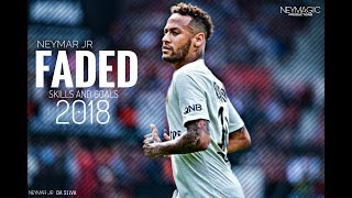 Neymar Jr 2018 • Alan Walker - Faded • Skills And Goals • HD.