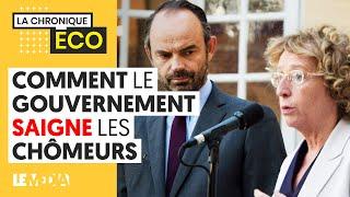COMMENT LE GOUVERNEMENT SAIGNE LES CHÔMEURS