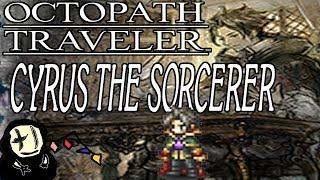 Video Octopath Traveler - Cyrus the Sorcerer! (Balogar the Runelord Boss Fight) download MP3, 3GP, MP4, WEBM, AVI, FLV Oktober 2018