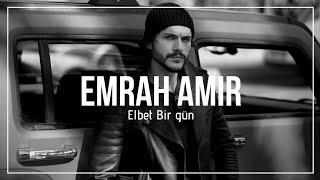 LYRICS&KLIP | Emrah Amir ✧ (Elbet bir gün - Canbay&Wolker)