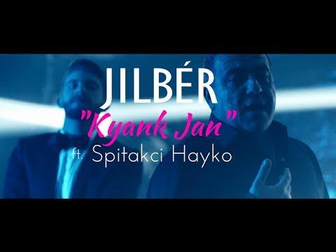 Jilbér - Kyank Jan ft. Spitakci Hayko (Official Music Video) (NEW 2018)
