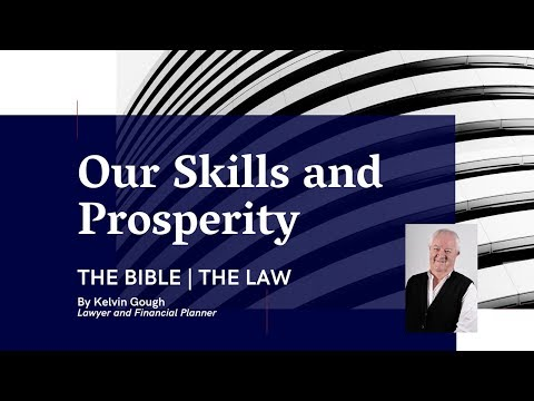 The Bible, the Law, our Skills and Prosperity