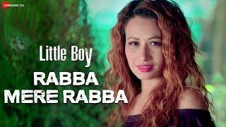 Rabba Mere Rabba | Little Boy | Yajuvendra Singh & Rose Longchar | Dev Negi & Romi Mukherjee