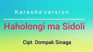 Karaoke lagu Batak Haholongi ma sidoli || Cipt. Dompak Sinaga