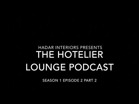 The Hotelier Lounge Podcast: S01 E02 Part 2