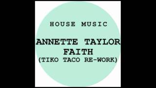 Annette Taylor - Faith (Tiko Taco Re-Work)