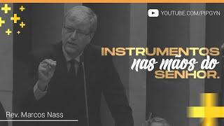 Instrumentos nas mãos do Senhor - Atos 9:15 | Rev. Marcos Nass
