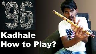 Kadhale kadhale | 96 movie BGM | Flute Tutorial