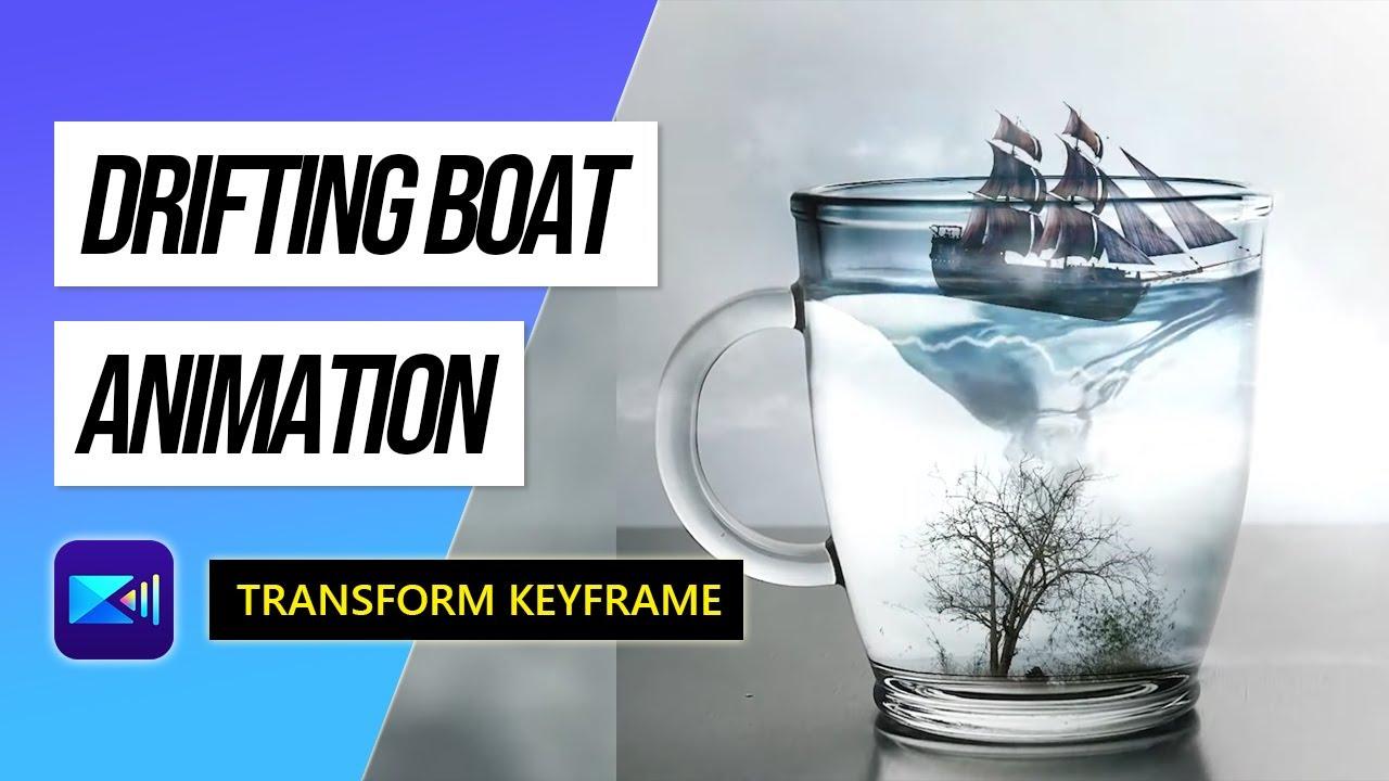 Using Transform Keyframe to Create a Drifting Boat Animation   PowerDirector Video Editor App