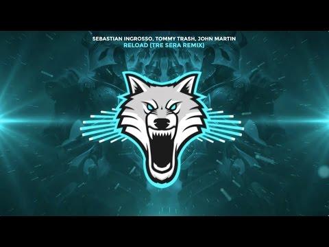 Sebastian Ingrosso, Tommy Trash, John Martin - Reload (Tre Sera Remix)
