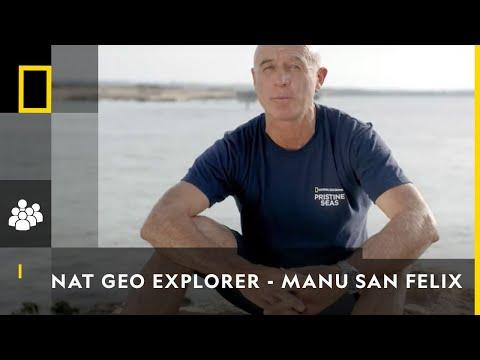 NAT GEO EXPLORER | MANU SAN FELIX | National Geographic