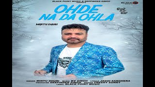 Ohde Na Da Ohla Mintu Dhuri Free MP3 Song Download 320 Kbps