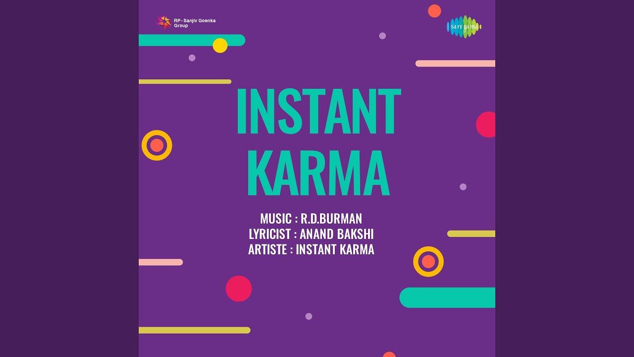 Samne Teh Kaun - Instant Karma