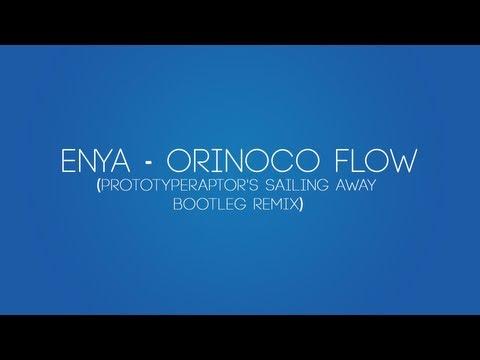 Music - Enya - Orinoco Flow (PrototypeRaptor's Sailing Away Bootleg Remix)