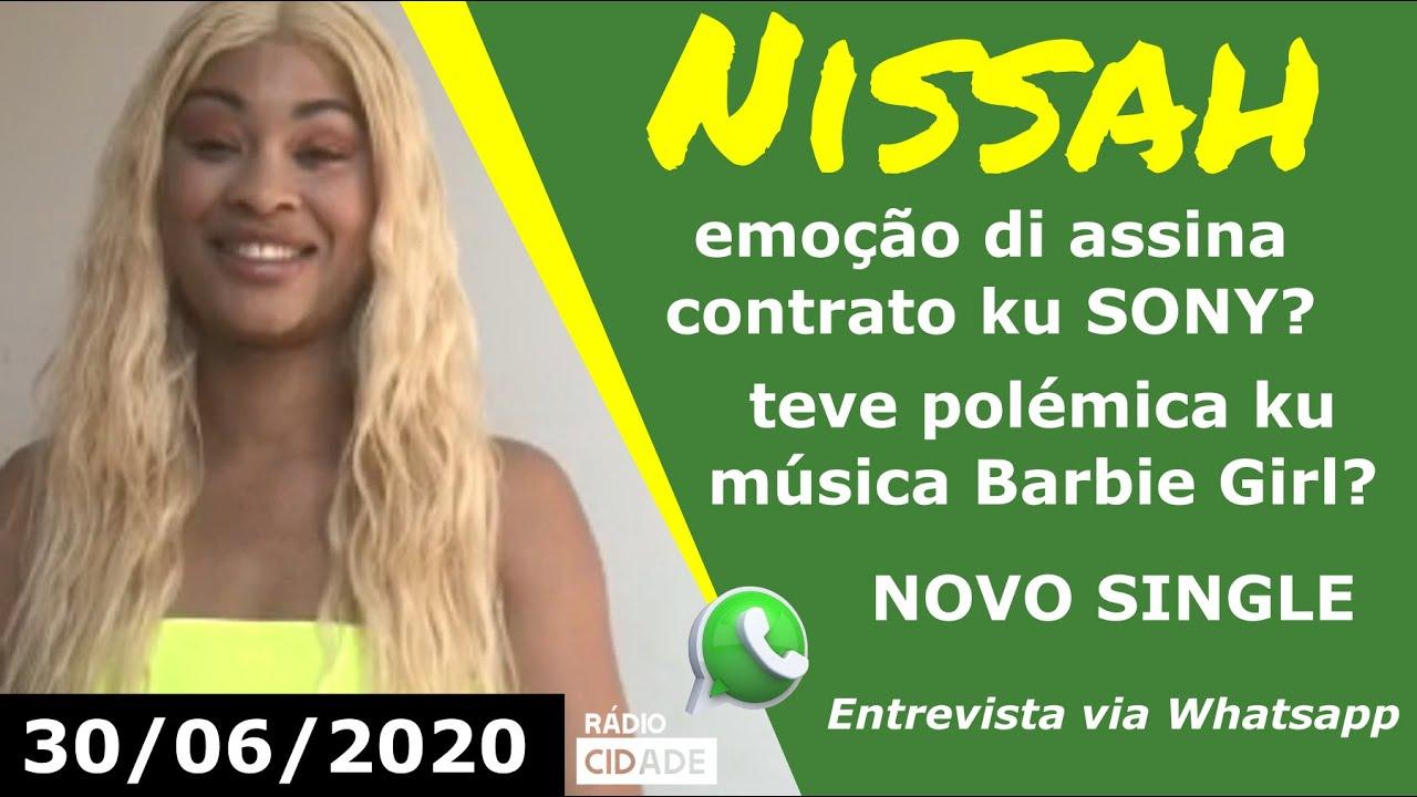 Nissah: contrato ku SONY? Teve polémica ku BARBIE GIRL? Novo single? 30/06/2020