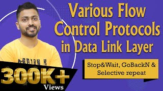 Various Flow Control Protocols in Data Link Layer   Stop&Wait , GoBackN and Selective repeat