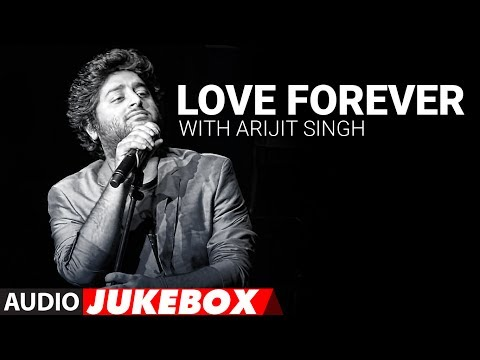 Love Forever With Arijit Singh | Audio Jukebox | Love Songs