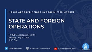 Subcommittee Markup of FY 2021 State, Foreign Operations, and Related Programs (EventID=110856)