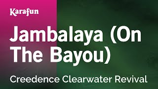 Karaoke Jambalaya (On The Bayou) - Creedence Clearwater Revival *