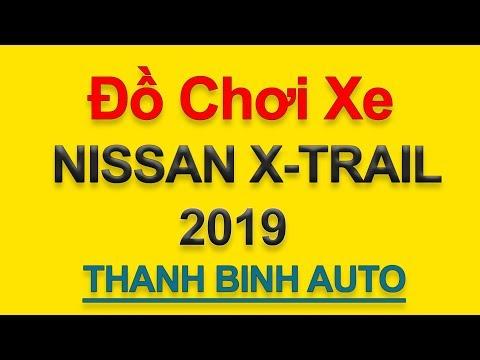 Tổng Hợp đồ Chơi, đồ Trang Trí, Phụ Kiện độ Xe NISSAN X-TRAIL 2019 - ThanhBinhAuto
