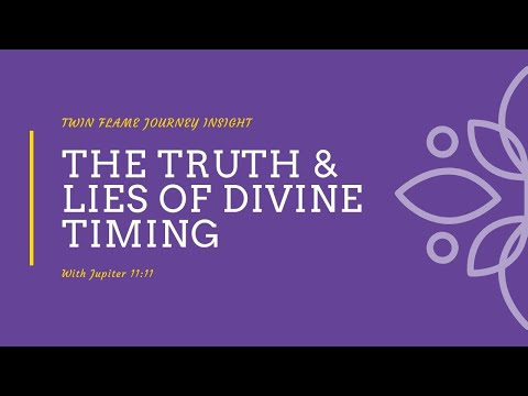 the-truth-&-lies-you-believe-about-divine-timing-/-twin-flame-journey-insight