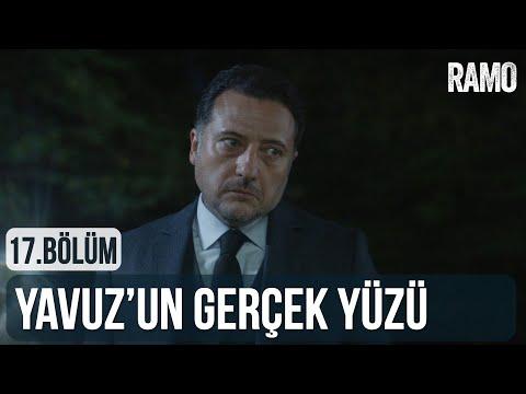 Yavuz'un Gerçek Yüzü   Ramo 17.Bölüm