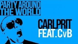Carlprit Ft. CvB - Party Around The World (Michael Mind Project Extended Edit)