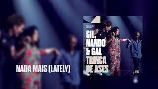 Baixar Multishow Ao Vivo Gil, Nando & Gal: Trinca de Ases | Nada Mais (Lately)