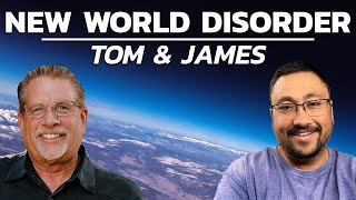 New World Disorder | Tom and James Prophecy Podcast