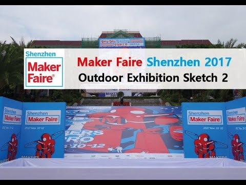 Maker Faire Shenzhen 2017 - Outdoor Exhibition Sketch 2 (Maker Faire Tour 2017)