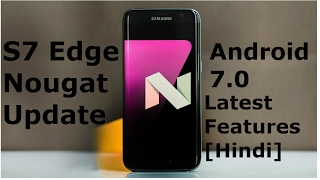 s7 edge nougat update android 7 0 latest features hindi