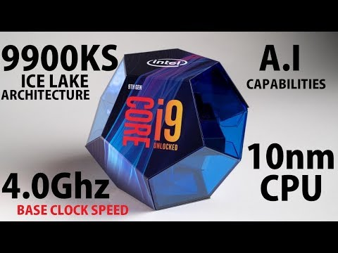 Intel i9 9900KS Ice Lake 10nm CPU