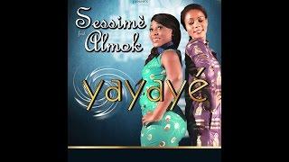 Sessimè - Yayayé (audio) feat Almok