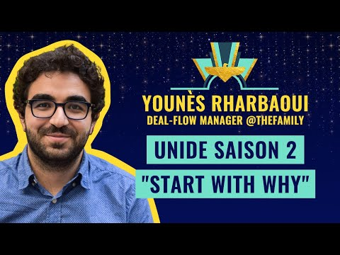 """UNIDE saison 2 - """"Start with WHY"""" par Younès Rharbaoui, Deal-Flow Manager @TheFamily"""