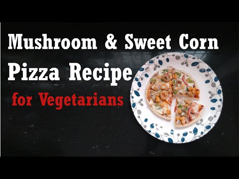Homemade Veg Pizza Recipe in Microwave with Mushrooms & Sweetcorn