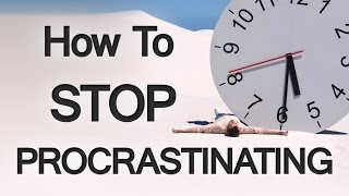 9 Tips On How To Stop Procrastinating | Overcome Procrastination And Live A Better Life