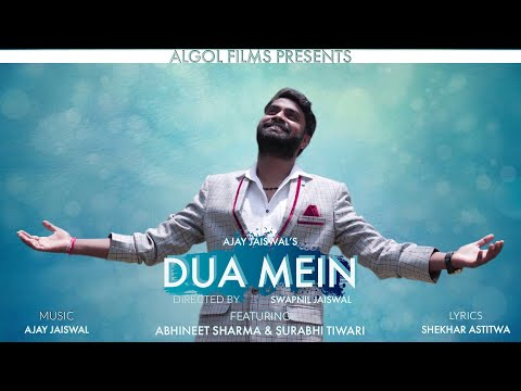 Dua Mein - Sachin Valmiki |Official Video|Algol Films|Ajay J