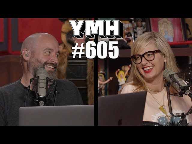 Your Mom's House Podcast - Ep.605