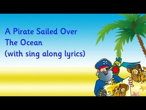 A Pirate Sailed Over The Ocean - YouTube