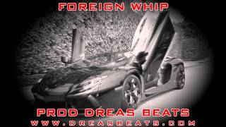 Rick Ross / Gucci Mane Instrumental 2014 - Foreign Whip - Prod Dreas Beats