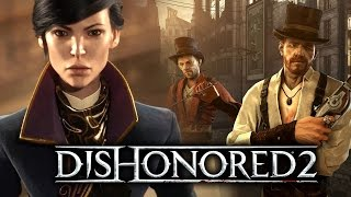 DISHONORED 2 - Review of Gameplay Features!  Walkthrough of Corvo and Emily Gameplay